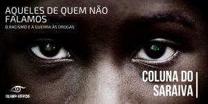 Racismo e guerra as drogas - Olhar Verde